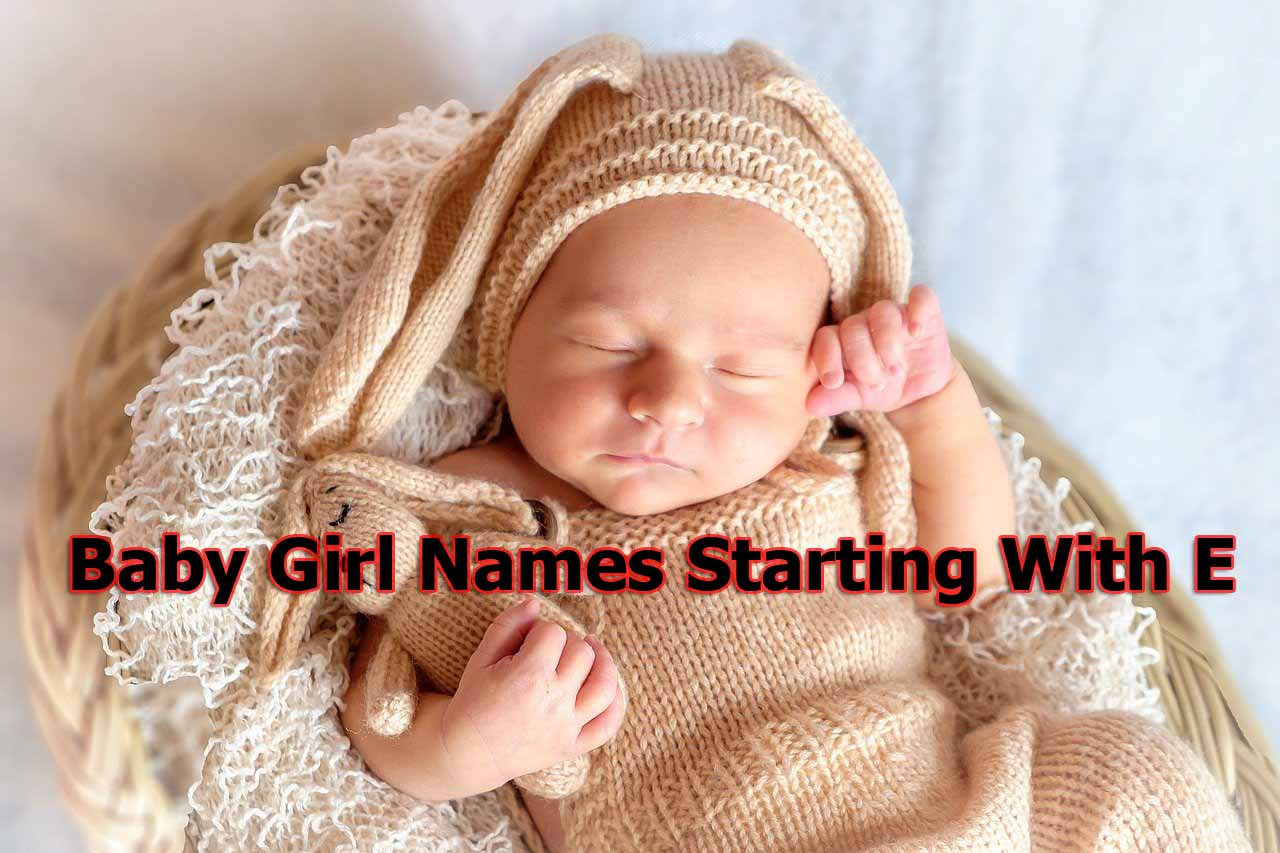 Baby Girls Name 2020 | Baby Girl Names Starting With E