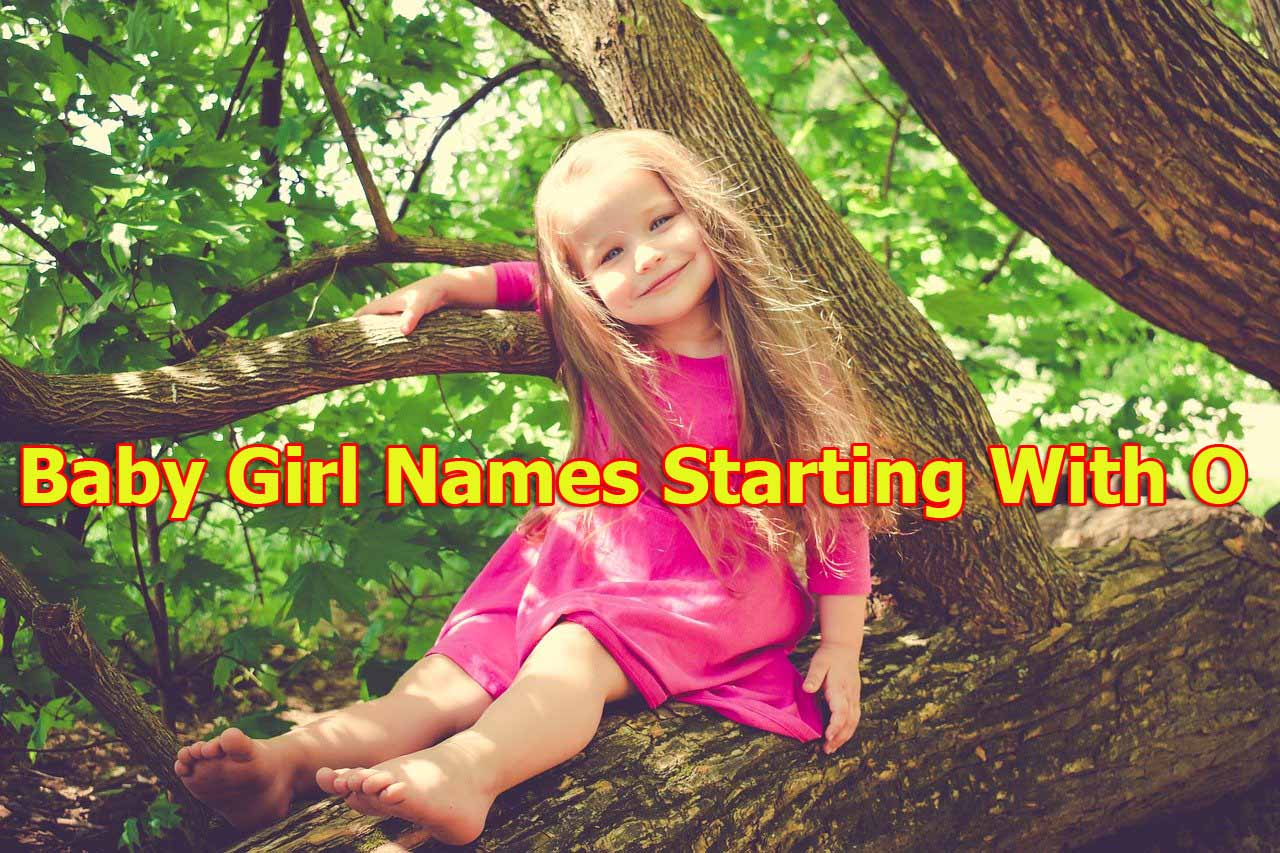 Indian Baby Girls Name 2020 | Baby Girl Names Starting With O