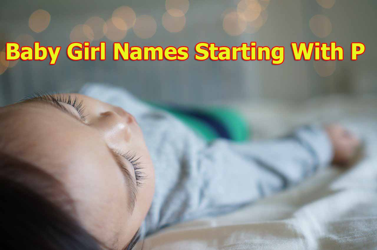 Indian Baby Girls Name 2020 | Baby Girl Names Starting With P