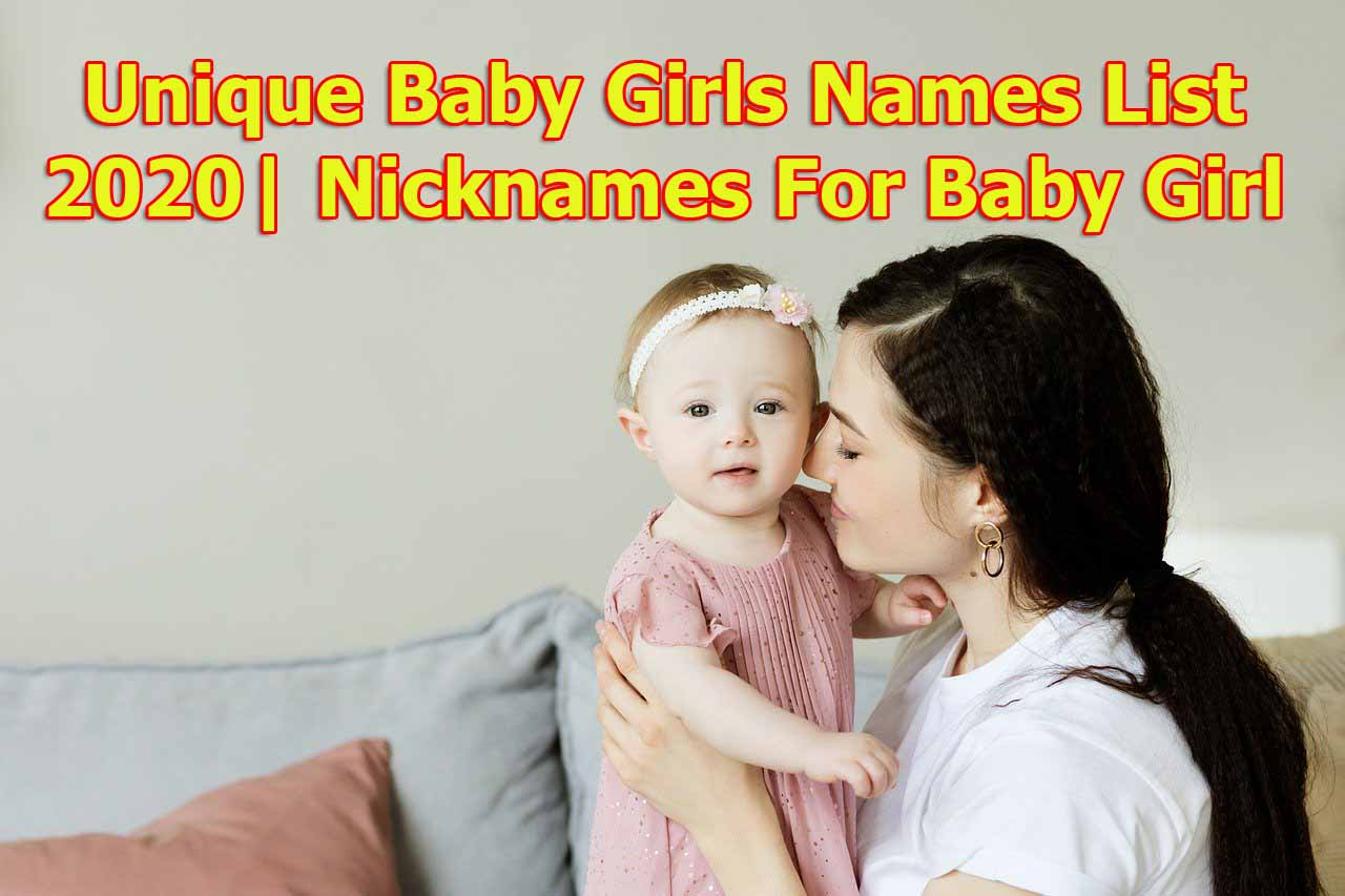 Unique Baby Girls Names List 2020, | Nicknames For Baby Girls |