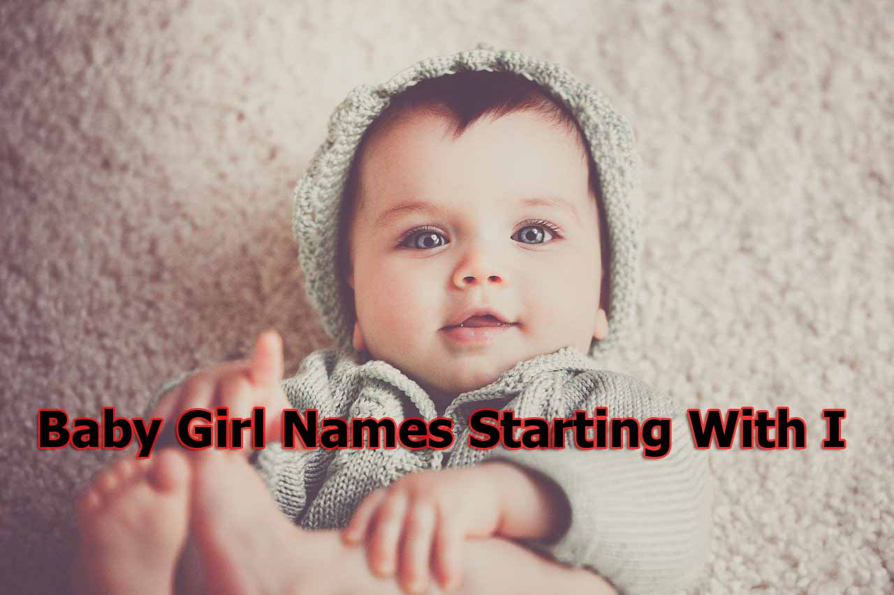 Baby Girl Names Starting With I | Baby Girl Names New 2020